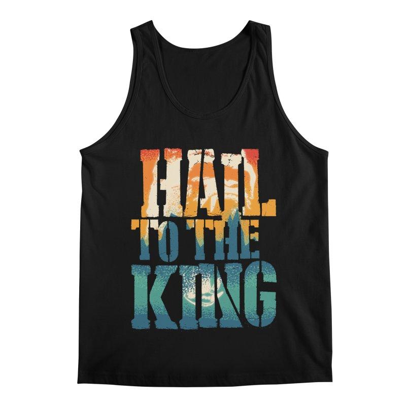 Hail To The King Men's Regular Tank by monsieurgordon's Artist Shop