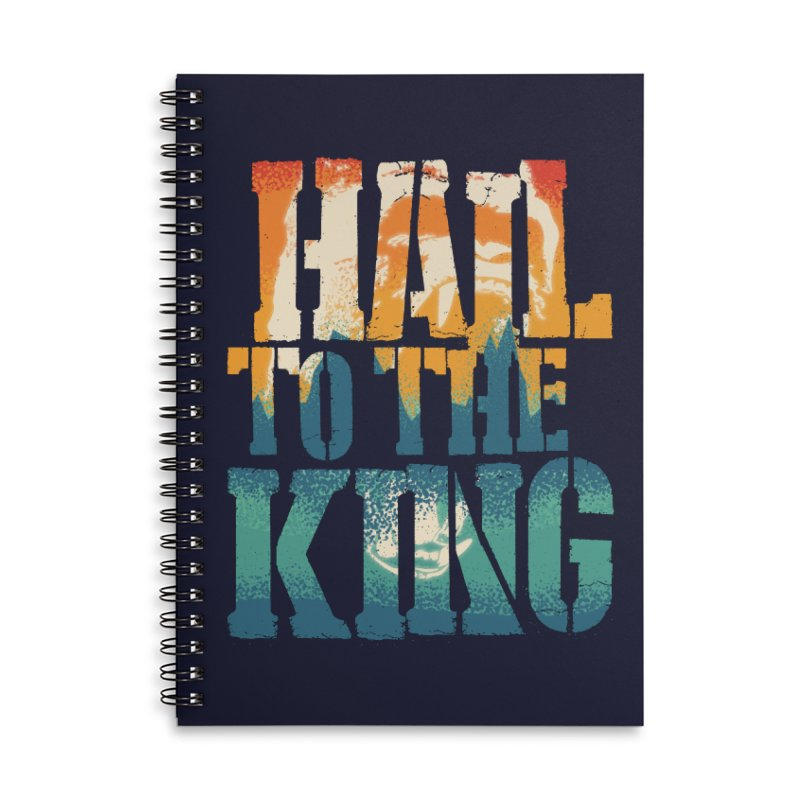 Hail To The King Accessories Lined Spiral Notebook by monsieurgordon's Artist Shop