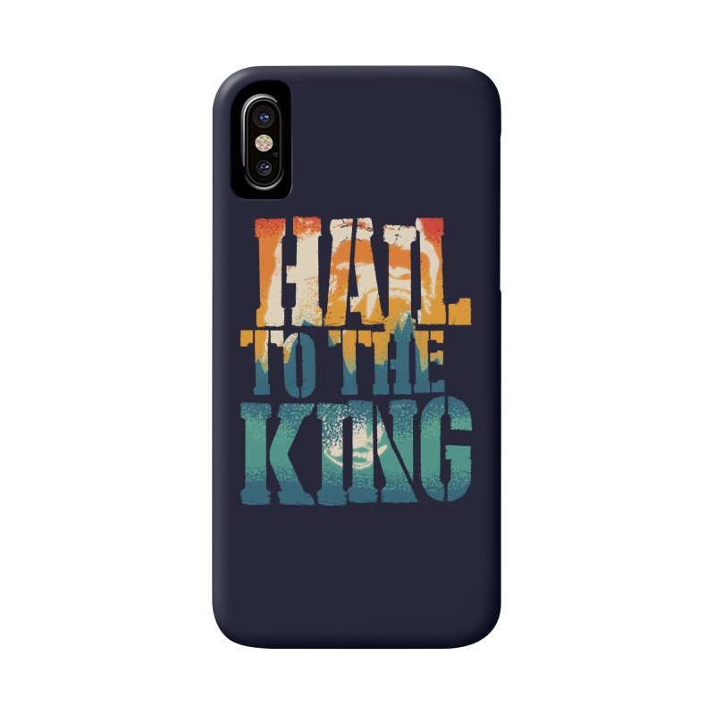 Hail To The King Accessories Phone Case by monsieurgordon's Artist Shop