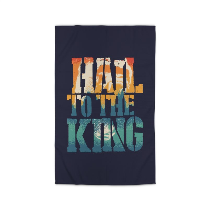 Hail To The King Home Rug by monsieurgordon's Artist Shop