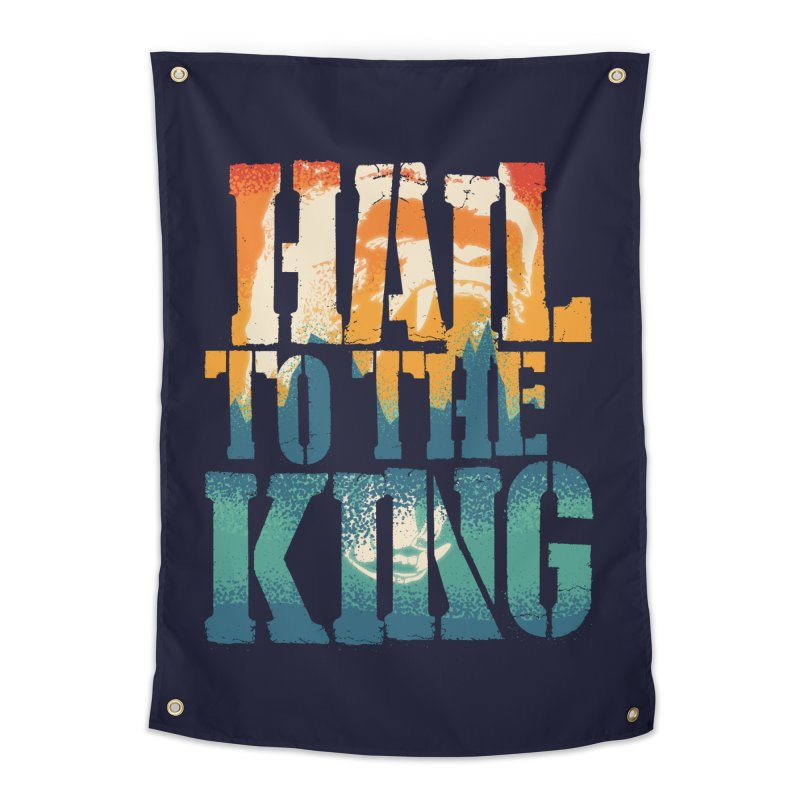 Hail To The King Home Tapestry by monsieurgordon's Artist Shop