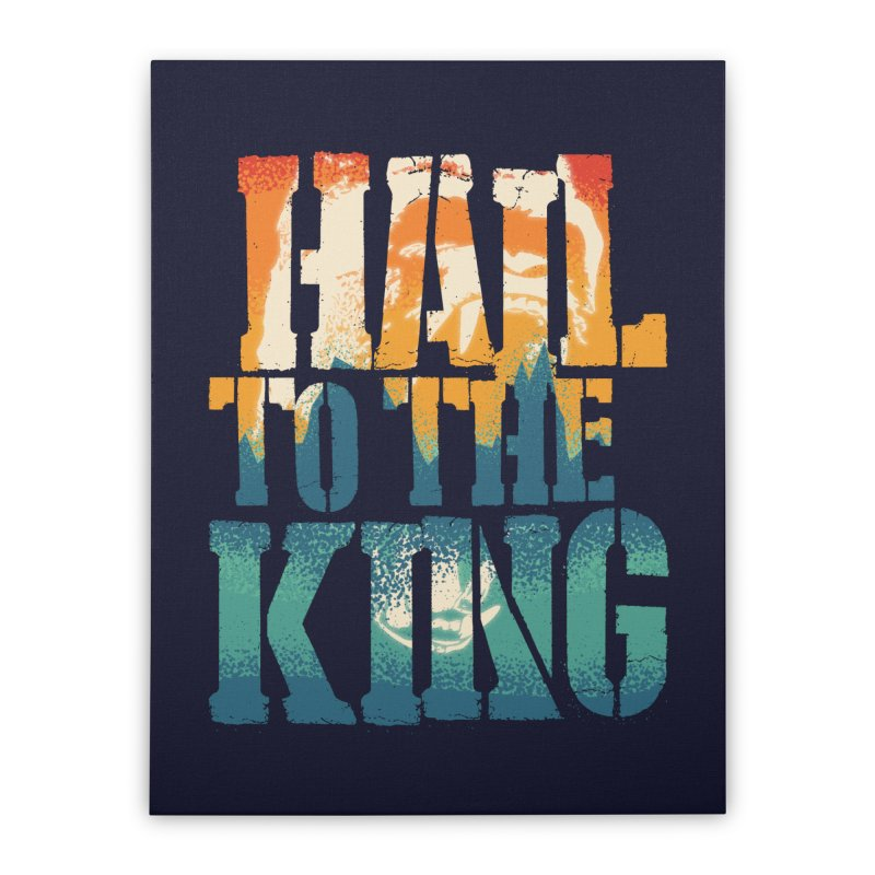 Hail To The King Home Stretched Canvas by monsieurgordon's Artist Shop