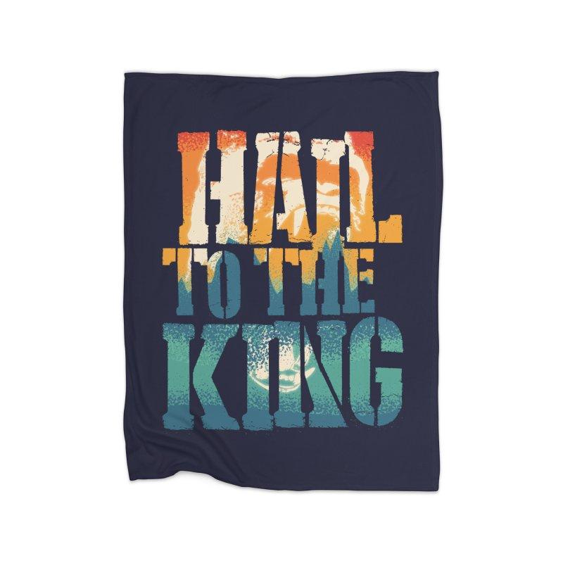 Hail To The King Home Fleece Blanket Blanket by monsieurgordon's Artist Shop