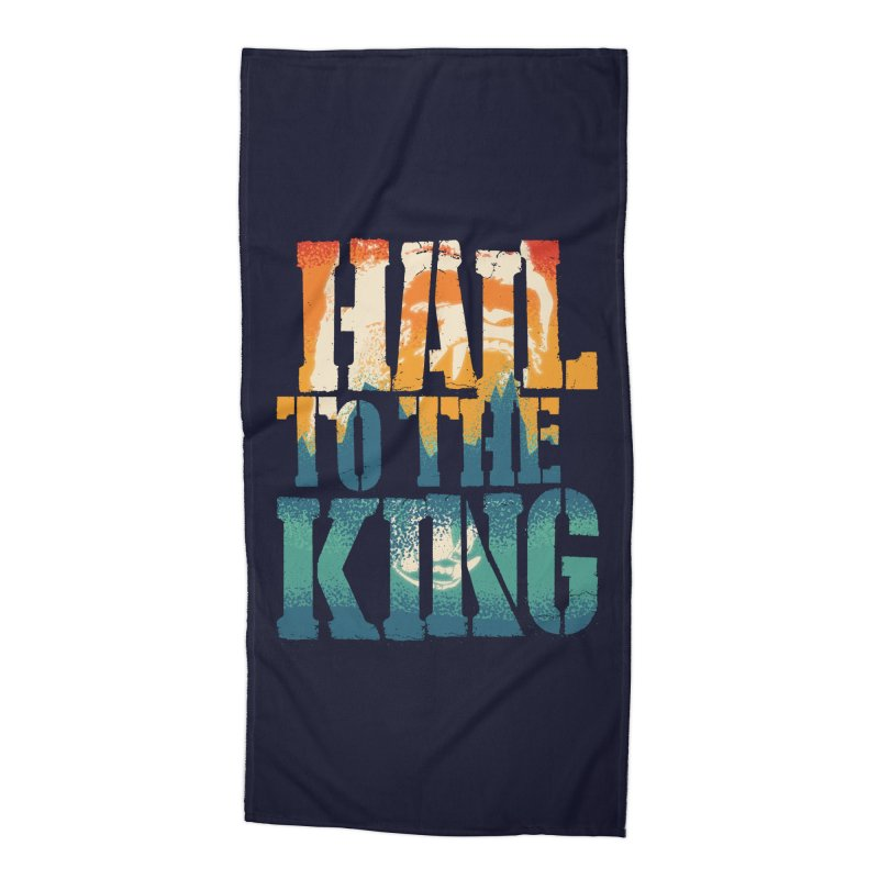 Hail To The King Accessories Beach Towel by monsieurgordon's Artist Shop