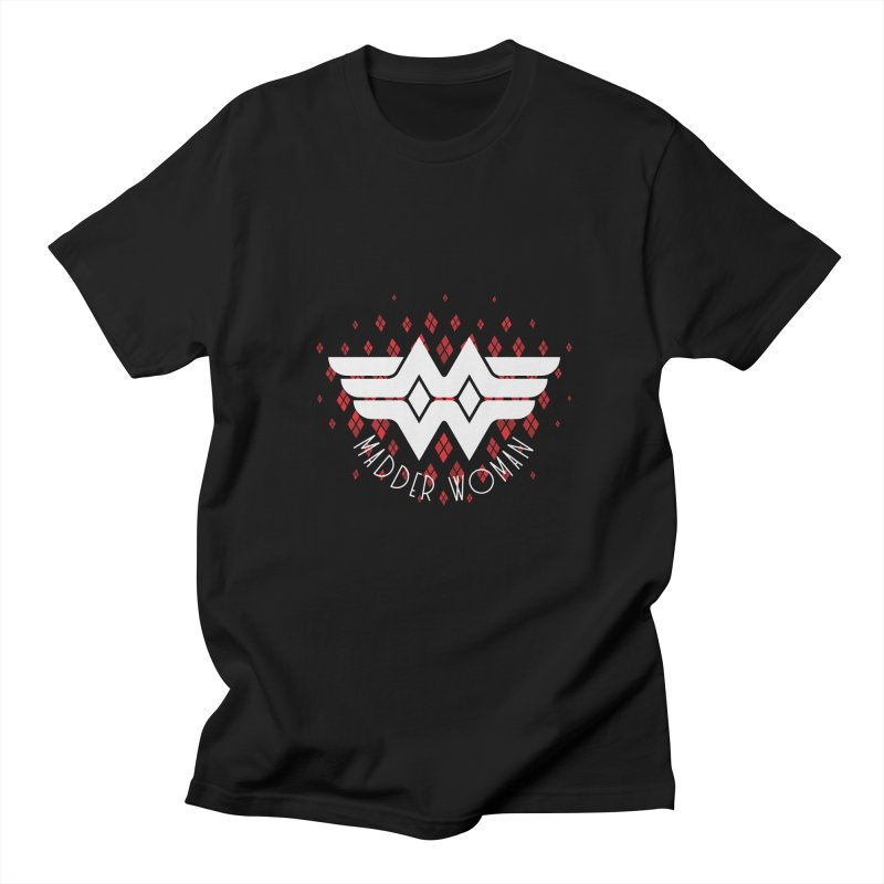 Madder Woman Women's Unisex T-Shirt by monsieurgordon's Artist Shop