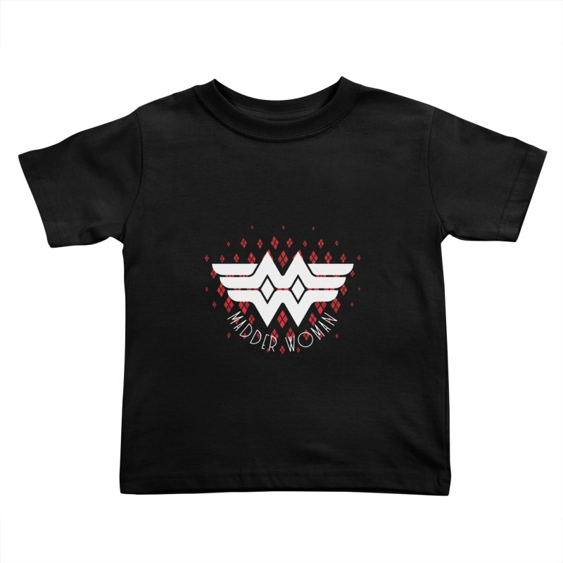 Madder Woman Kids Toddler T-Shirt by monsieurgordon's Artist Shop