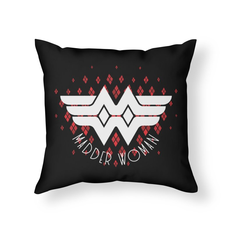 Madder Woman Home Throw Pillow by monsieurgordon's Artist Shop