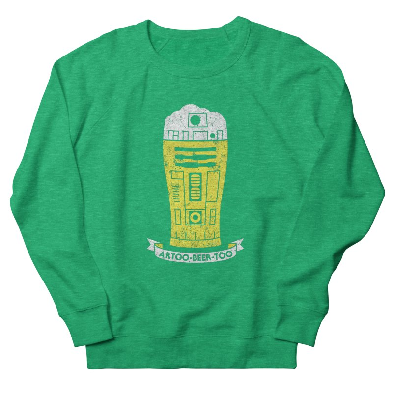 Artoo-Beer-Too Men's French Terry Sweatshirt by monsieurgordon's Artist Shop