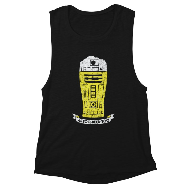 Artoo-Beer-Too Women's Muscle Tank by monsieurgordon's Artist Shop