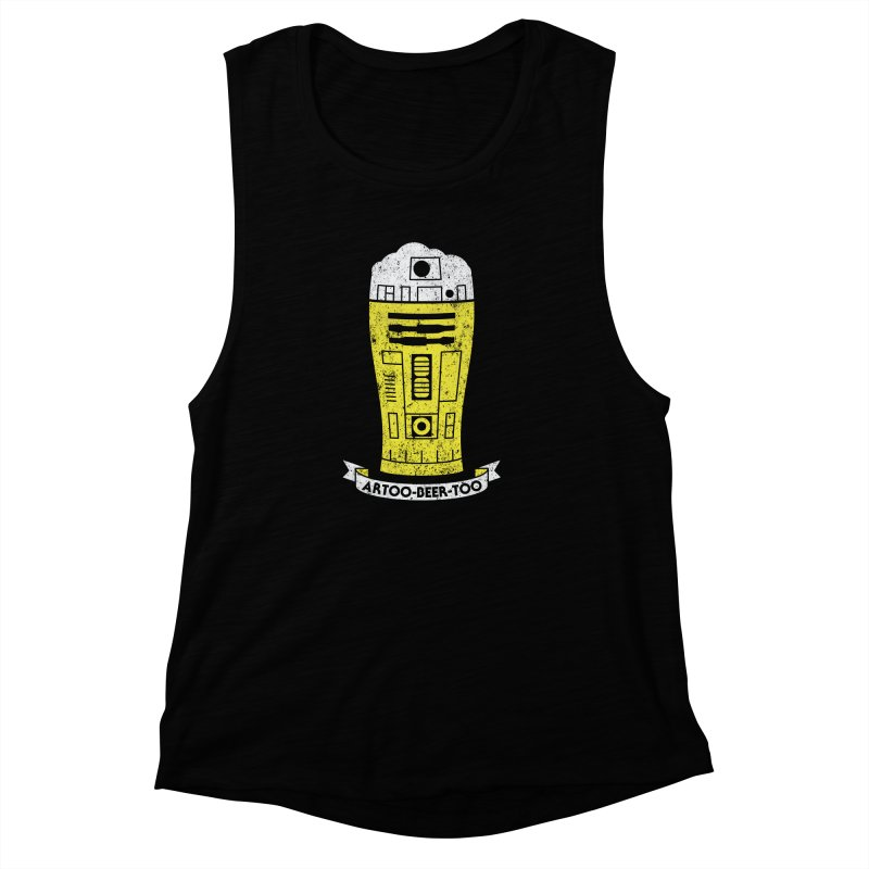 Artoo-Beer-Too Women's Muscle Tank by monsieurgordon's Artist Shop