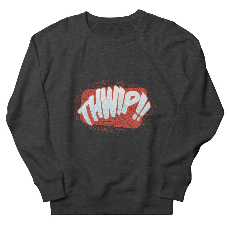 THWIP!! Women's French Terry Sweatshirt by monsieurgordon's Artist Shop