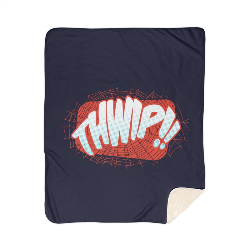 THWIP!! Home Sherpa Blanket Blanket by monsieurgordon's Artist Shop