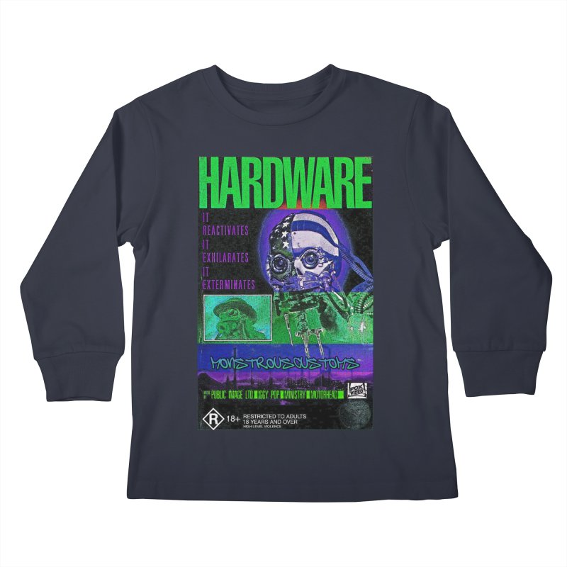 Hardware Kills Kids Longsleeve T-Shirt by Monstrous Customs
