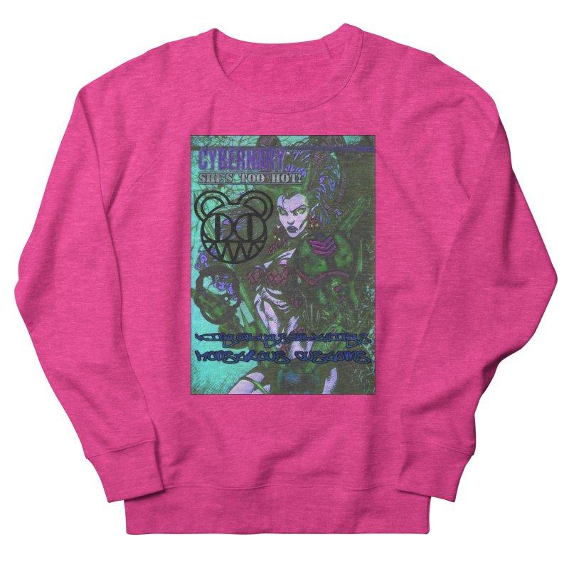 She's Too Hot Women's Sweatshirt by Monstrous Customs