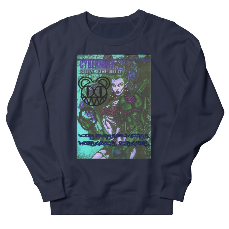 She's Too Hot Women's French Terry Sweatshirt by Monstrous Customs