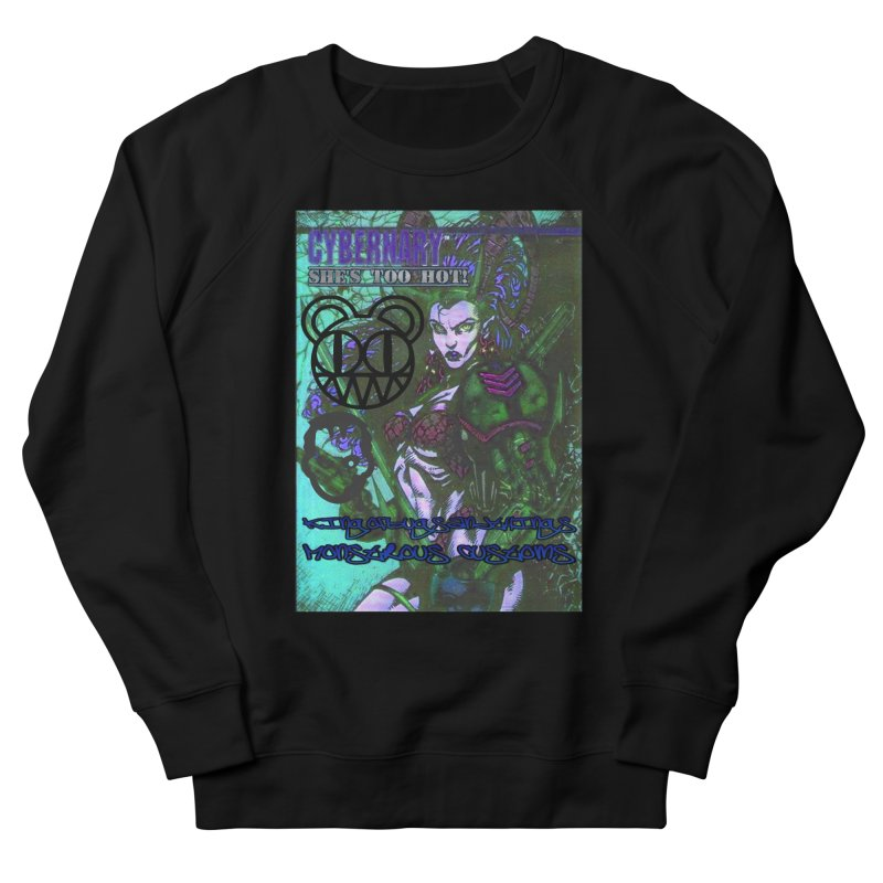 She's Too Hot Men's French Terry Sweatshirt by Monstrous Customs