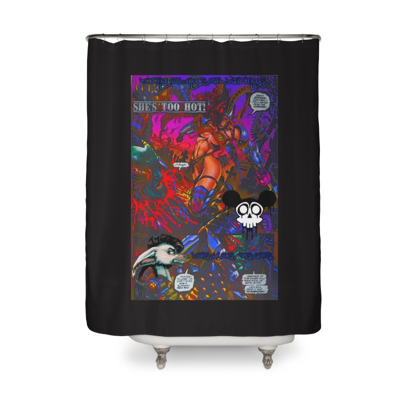 She's Too Hot2 Home Shower Curtain by Monstrous Customs