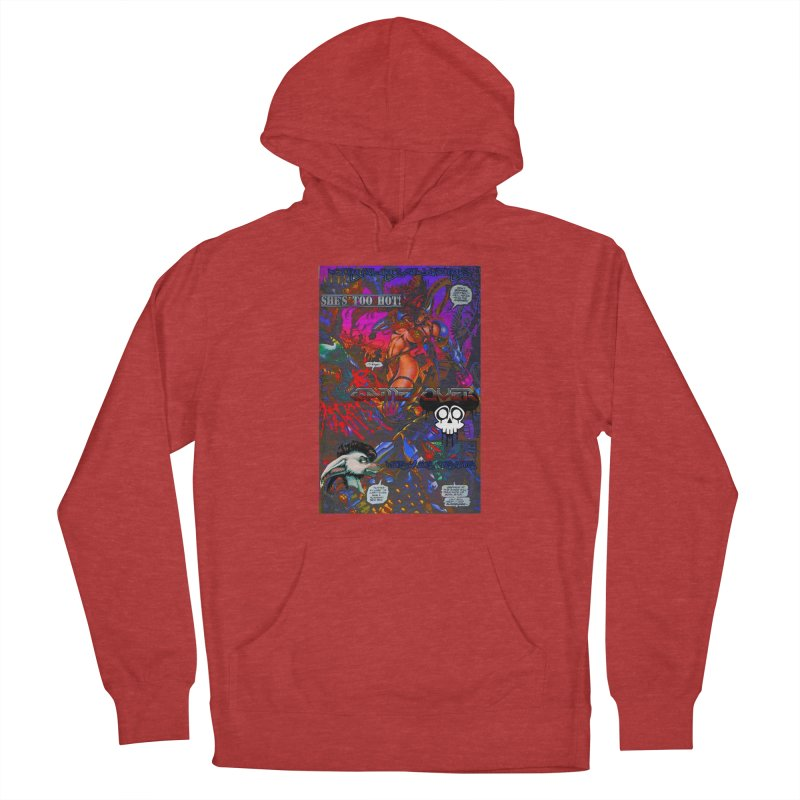 She's Too Hot2 Men's French Terry Pullover Hoody by Monstrous Customs