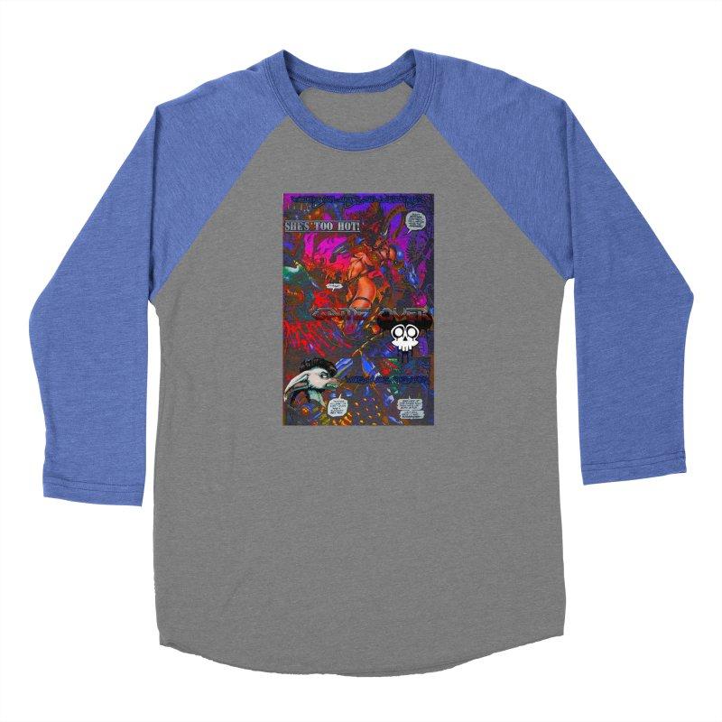 She's Too Hot2 Women's Baseball Triblend Longsleeve T-Shirt by Monstrous Customs