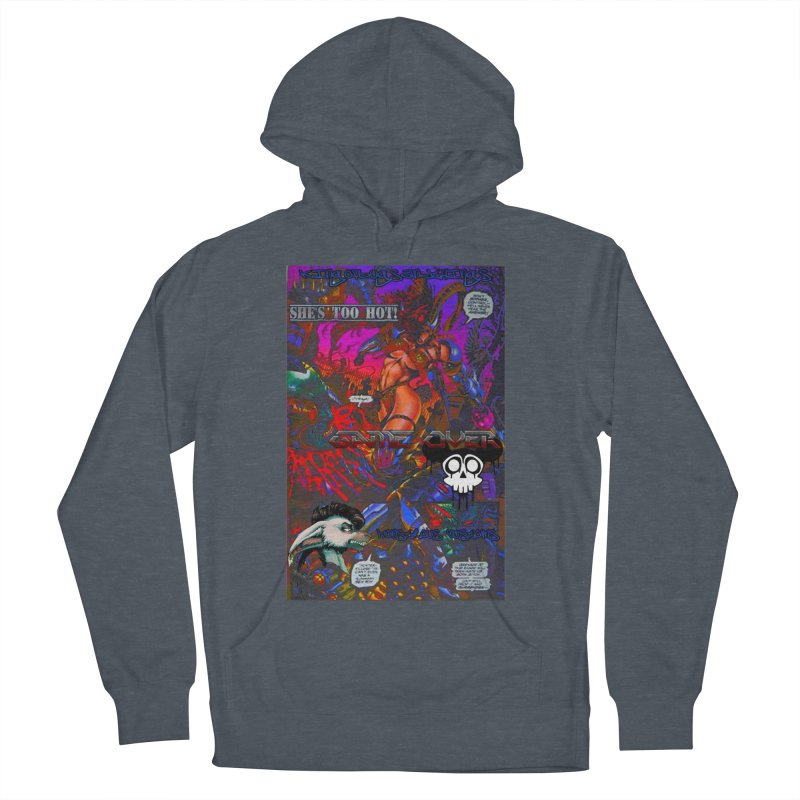 She's Too Hot2 Women's French Terry Pullover Hoody by Monstrous Customs