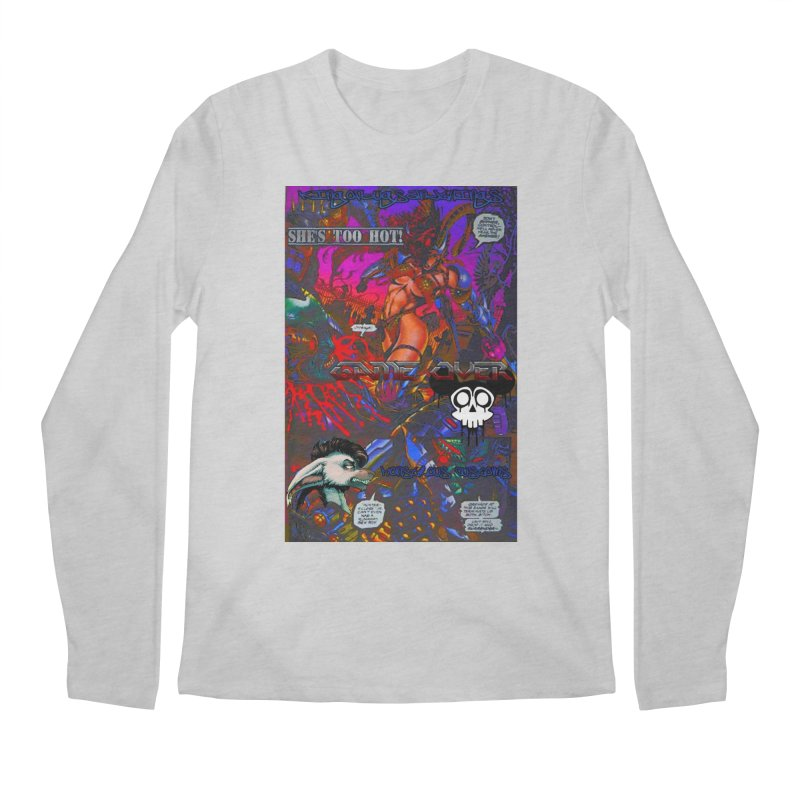 She's Too Hot2 Men's Longsleeve T-Shirt by Monstrous Customs