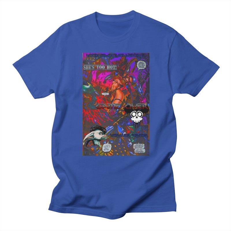She's Too Hot2 Men's T-Shirt by Monstrous Customs