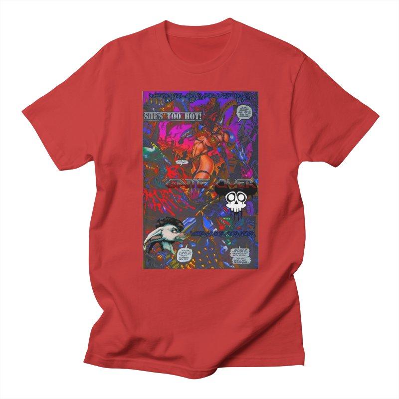 She's Too Hot2 Women's Unisex T-Shirt by Monstrous Customs