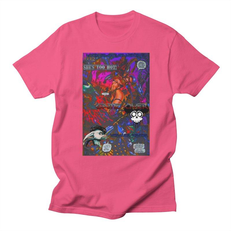 She's Too Hot2 Women's Regular Unisex T-Shirt by Monstrous Customs