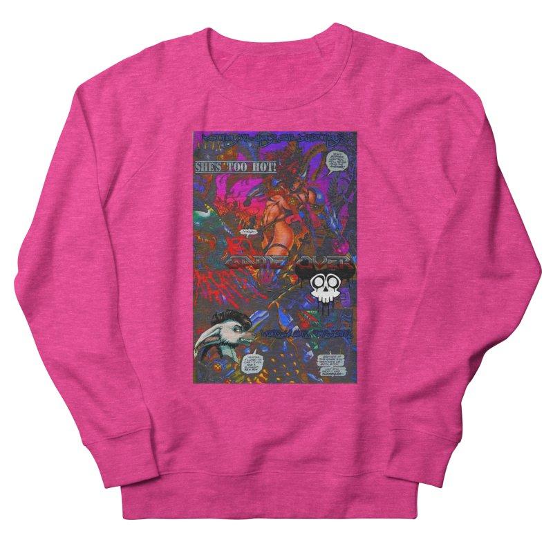 She's Too Hot2 Women's Sweatshirt by Monstrous Customs