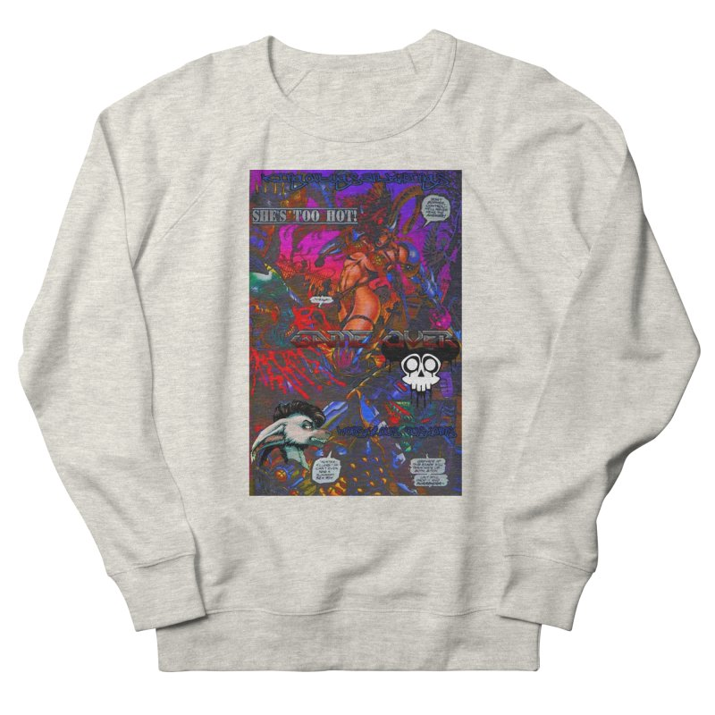 She's Too Hot2 Women's French Terry Sweatshirt by Monstrous Customs