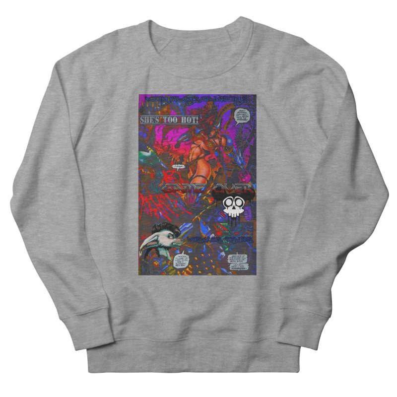 She's Too Hot2 Men's French Terry Sweatshirt by Monstrous Customs