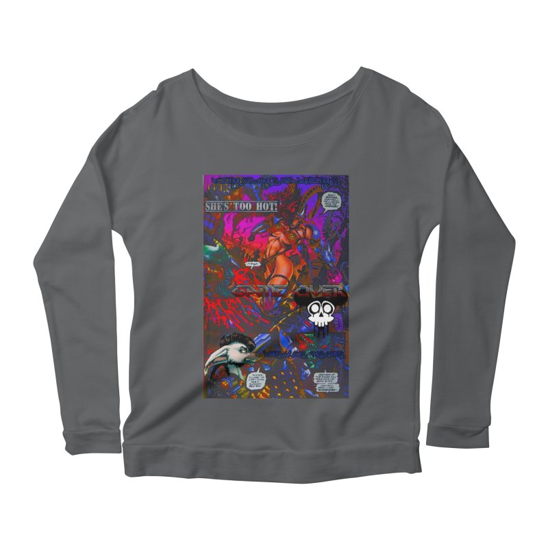 She's Too Hot2 Women's Scoop Neck Longsleeve T-Shirt by Monstrous Customs