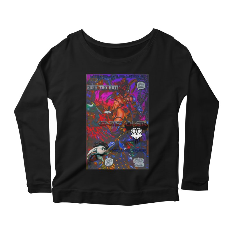 She's Too Hot2 Women's Longsleeve Scoopneck  by Monstrous Customs
