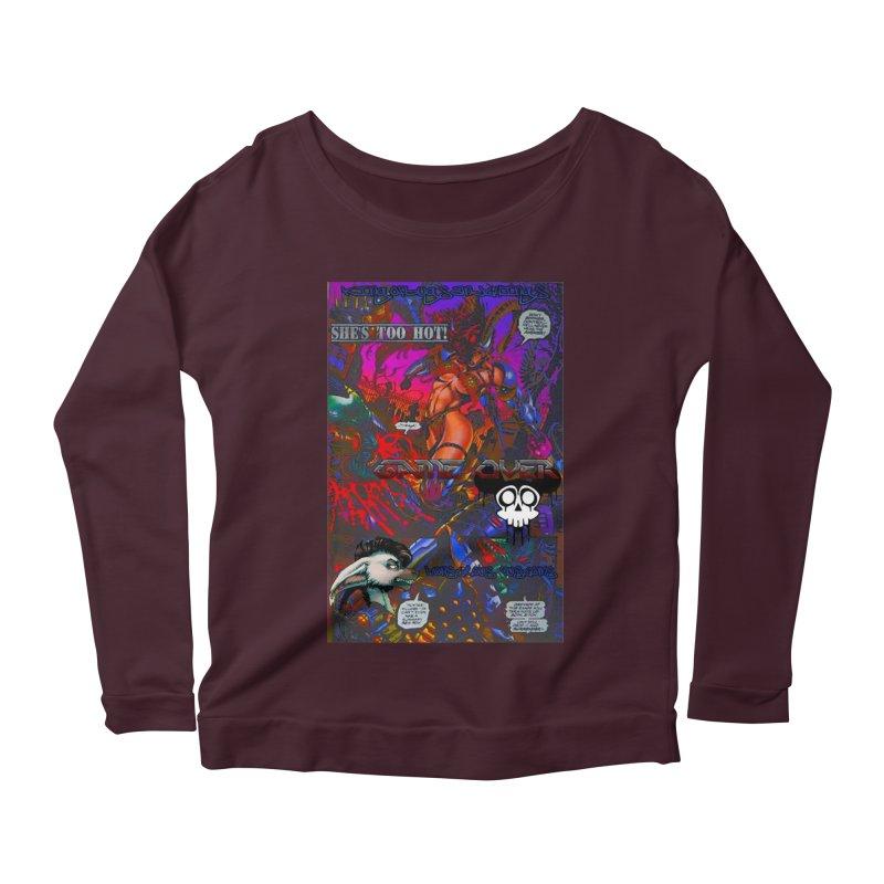 She's Too Hot2 Women's Scoop Neck Longsleeve T-Shirt by Monstrous Customs