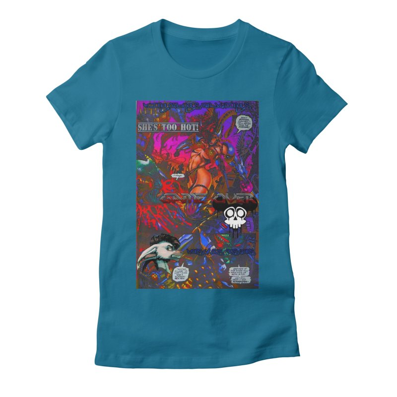 She's Too Hot2 Women's Fitted T-Shirt by Monstrous Customs