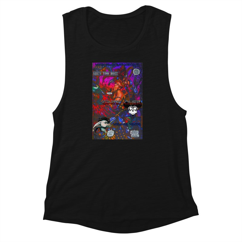 She's Too Hot2 Women's Muscle Tank by Monstrous Customs