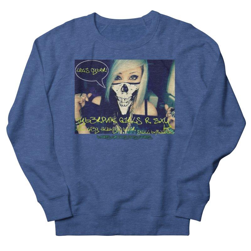 Cyber Girls R SXY Women's French Terry Sweatshirt by Monstrous Customs