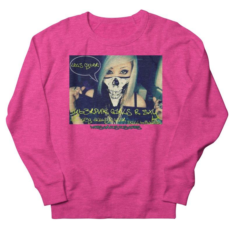 Cyber Girls R SXY Women's Sweatshirt by Monstrous Customs
