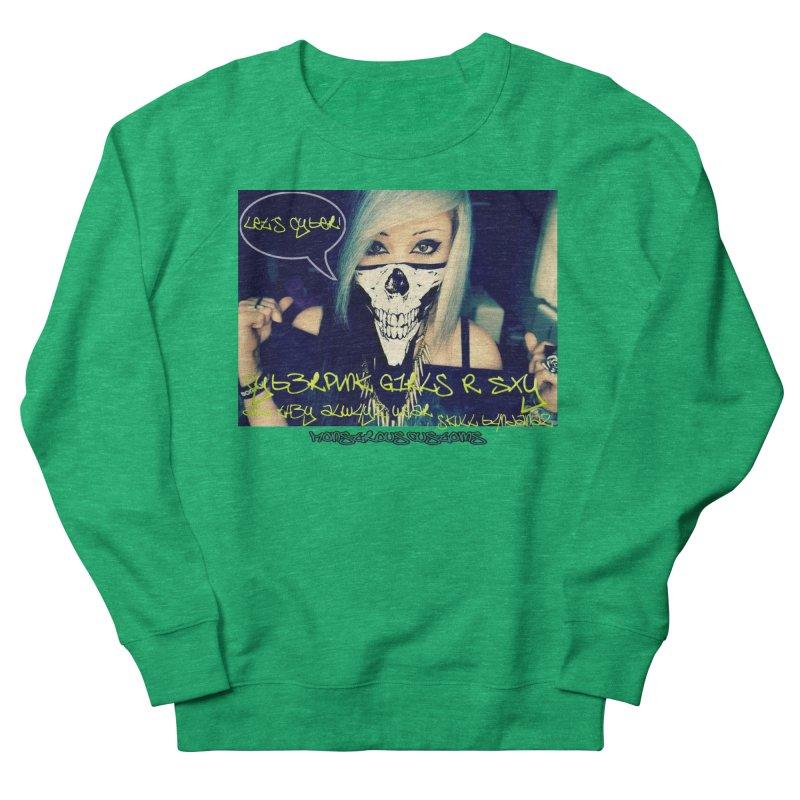 Cyber Girls R SXY Men's French Terry Sweatshirt by Monstrous Customs