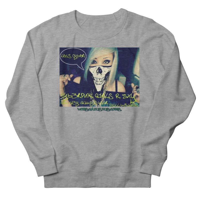 Cyber Girls R SXY Men's Sweatshirt by Monstrous Customs