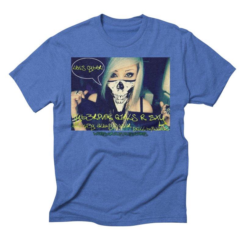 Cyber Girls R SXY Men's Triblend T-Shirt by Monstrous Customs