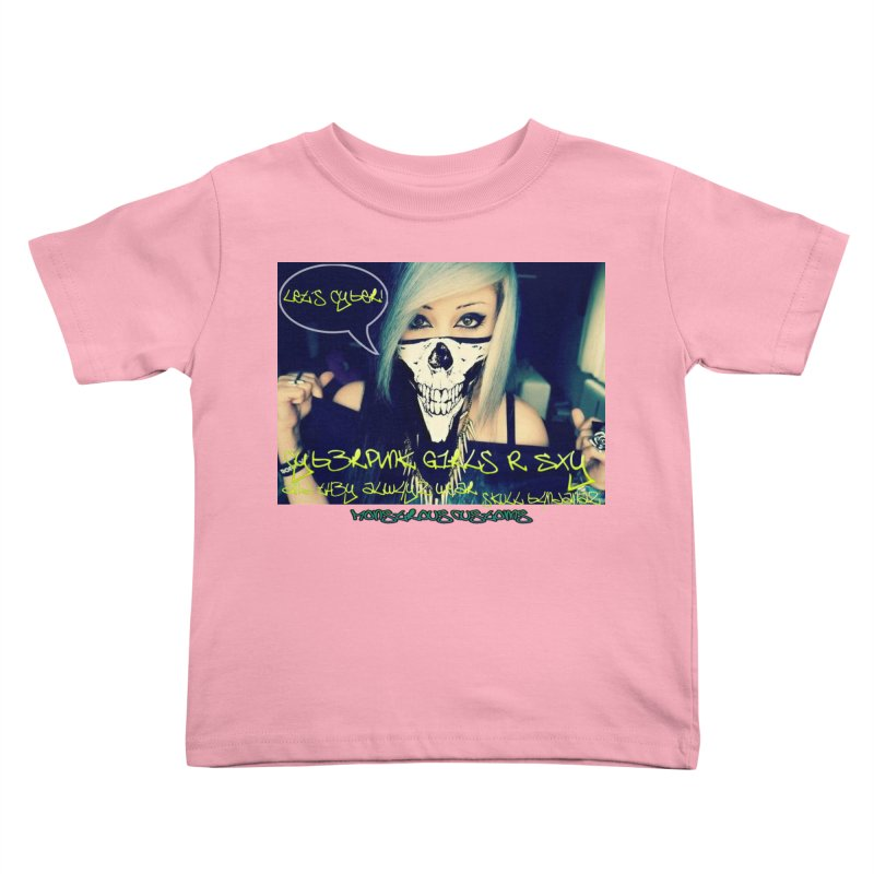Cyber Girls R SXY Kids Toddler T-Shirt by Monstrous Customs