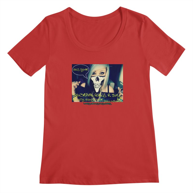 Cyber Girls R SXY Women's Regular Scoop Neck by Monstrous Customs
