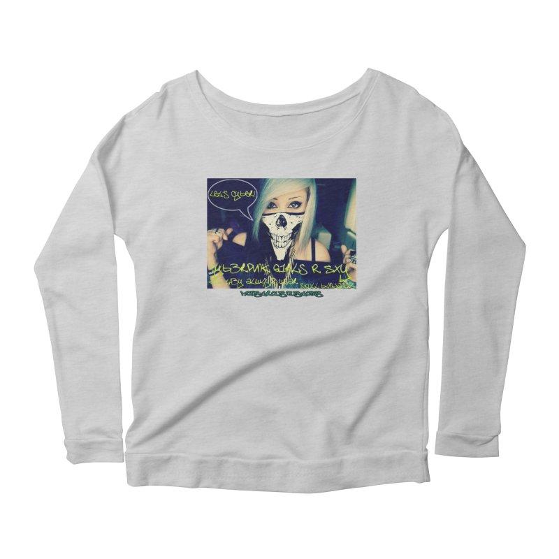 Cyber Girls R SXY Women's Scoop Neck Longsleeve T-Shirt by Monstrous Customs