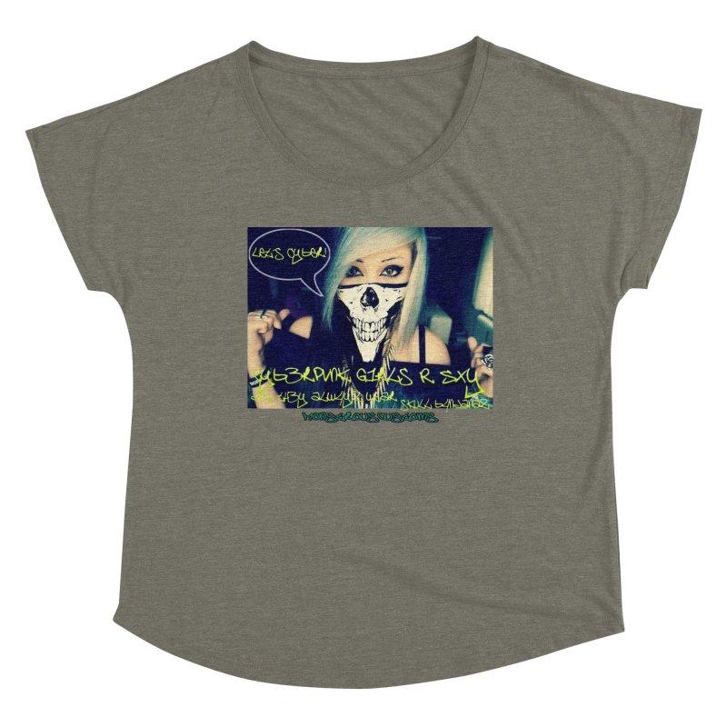 Cyber Girls R SXY Women's Dolman Scoop Neck by Monstrous Customs