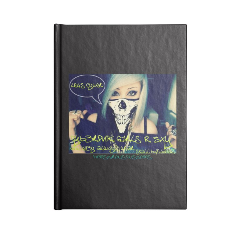 Cyber Girls R SXY Accessories Blank Journal Notebook by Monstrous Customs