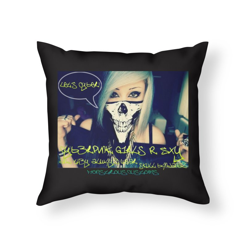 Cyber Girls R SXY Home Throw Pillow by Monstrous Customs