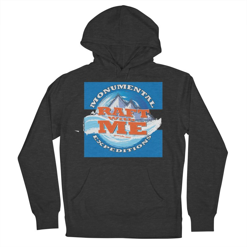 Raft with ME Women's French Terry Pullover Hoody by Monumental Expeditions