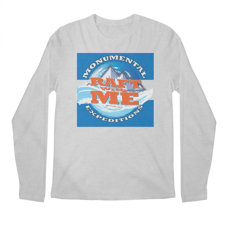 Raft with ME Men's Regular Longsleeve T-Shirt by Monumental Expeditions