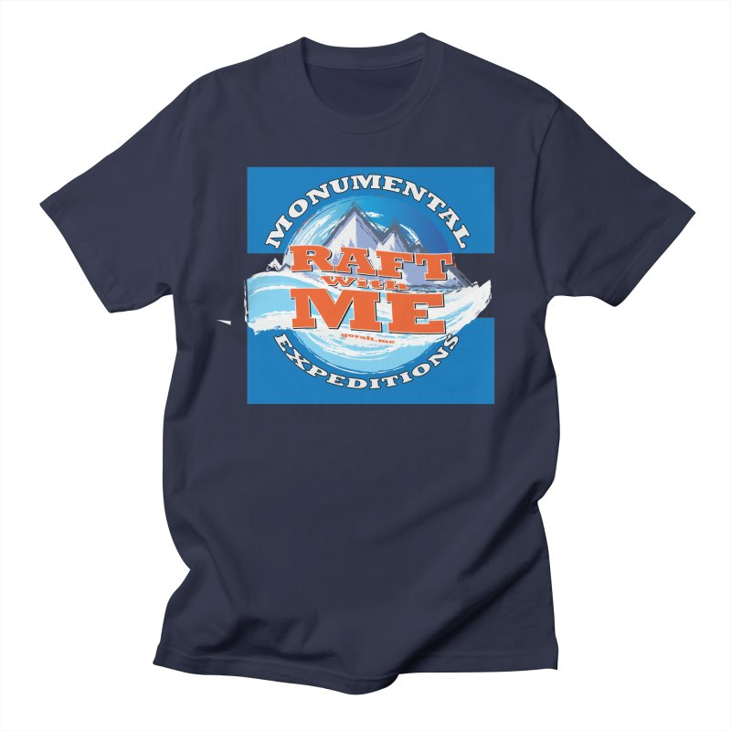 Raft with ME Women's Regular Unisex T-Shirt by Monumental Expeditions